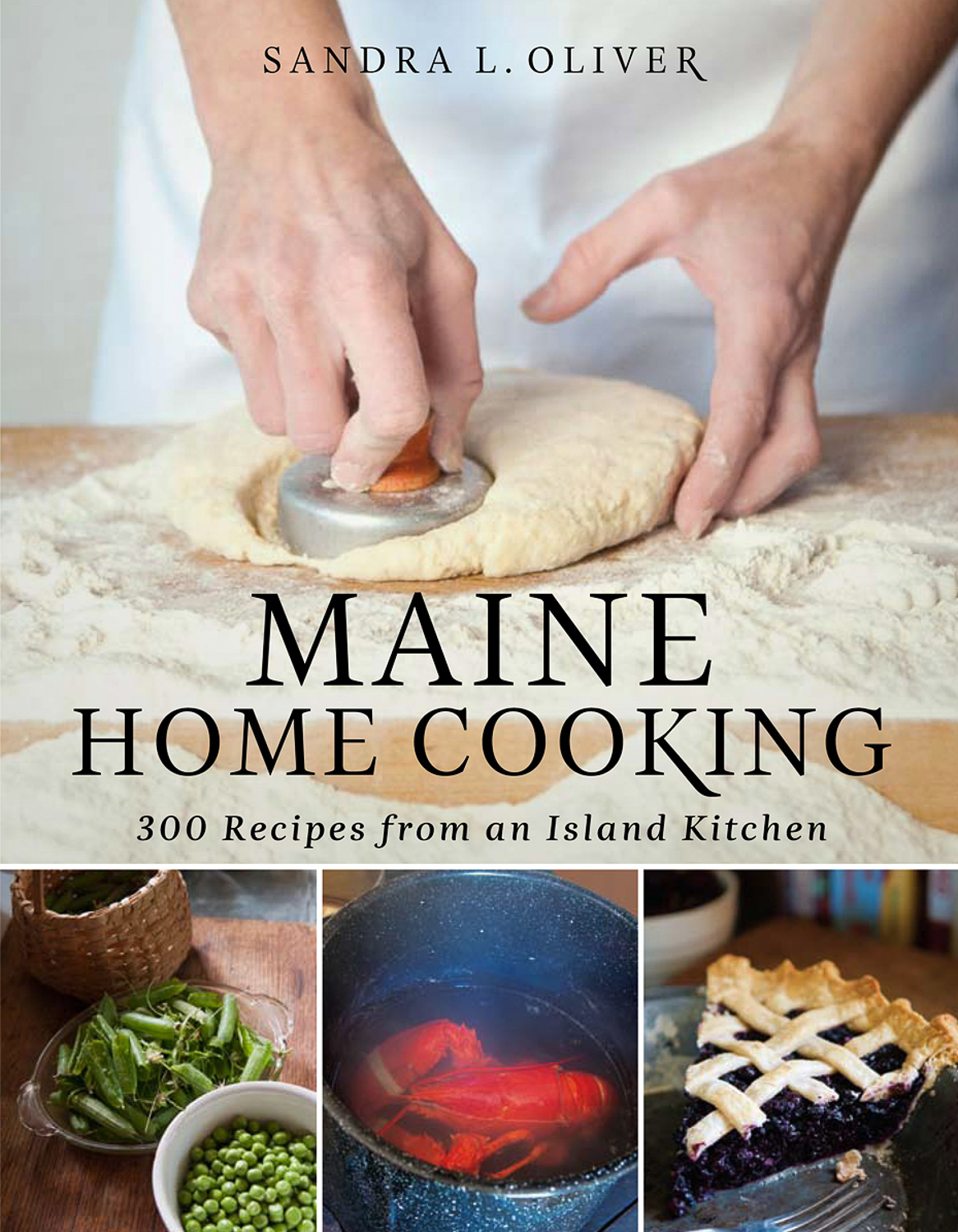 In The Summer Of 2011, I Had The Wonderful Opportunity To Photograph Sandra  L. Oliveru0027s Book, Maine Home Cooking: 175 Recipes From Down East Kitchens.